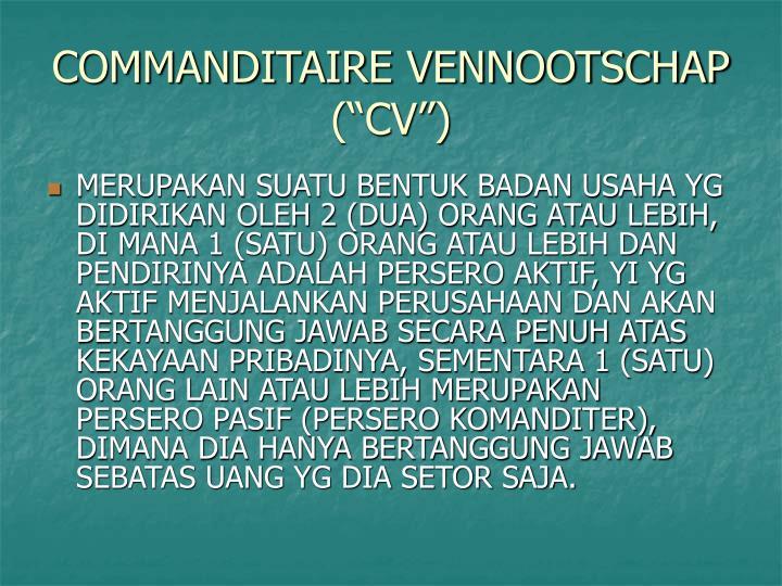 """COMMANDITAIRE VENNOOTSCHAP (""""CV"""")"""