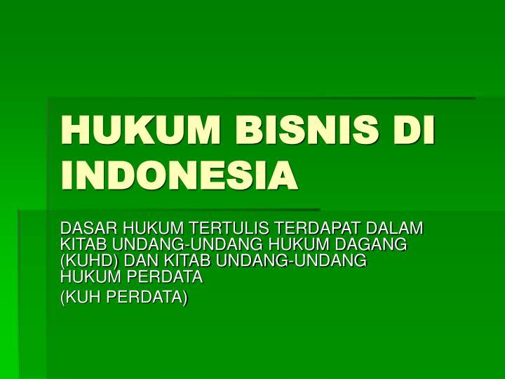 HUKUM BISNIS DI INDONESIA