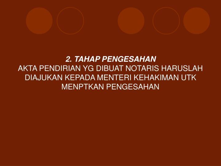 2. TAHAP PENGESAHAN