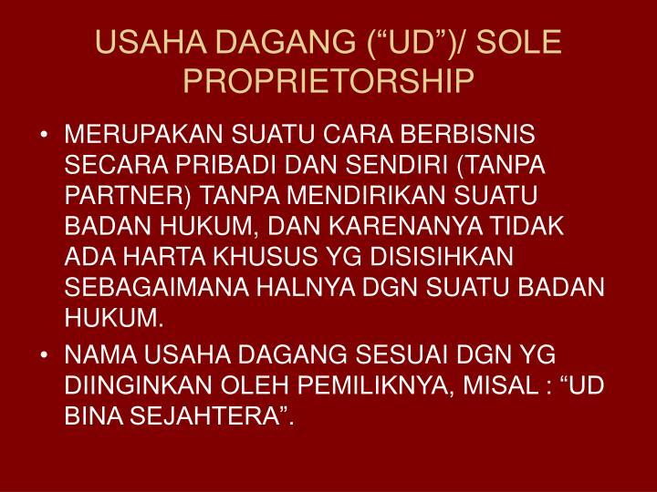 "USAHA DAGANG (""UD"")/ SOLE PROPRIETORSHIP"