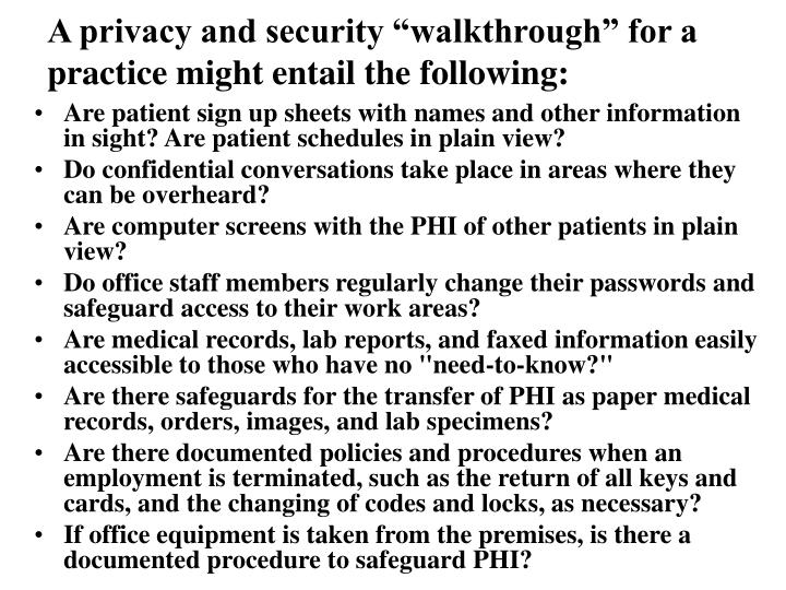 "A privacy and security ""walkthrough"" for a practice might entail the following:"