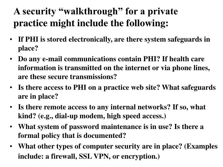 "A security ""walkthrough"" for a private practice might include the following:"