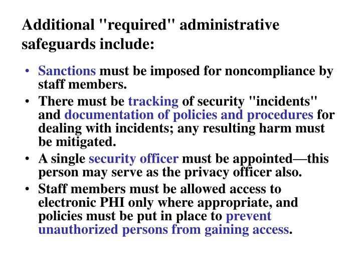 "Additional ""required"" administrative safeguards include:"