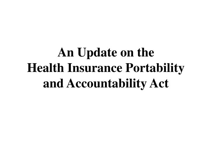 An update on the health insurance portability and accountability act