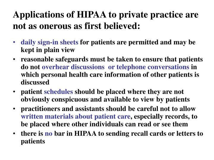 Applications of HIPAA to private practice are not as onerous as first believed: