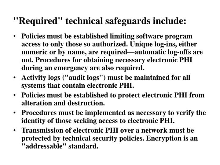 """Required"" technical safeguards include:"