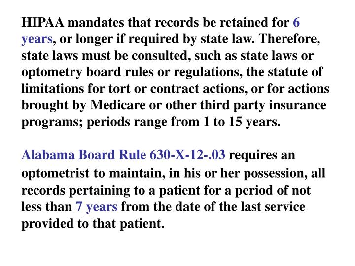 HIPAA mandates that records be retained for