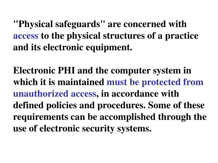 """Physical safeguards"" are concerned with"