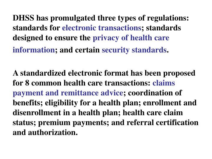 DHSS has promulgated three types of regulations: standards for