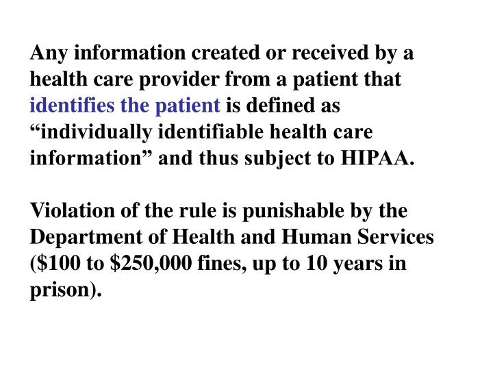 Any information created or received by a health care provider from a patient that