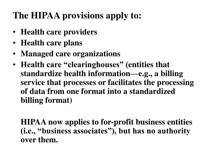 The HIPAA provisions apply to: