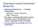 innermost versus outermost reduction2