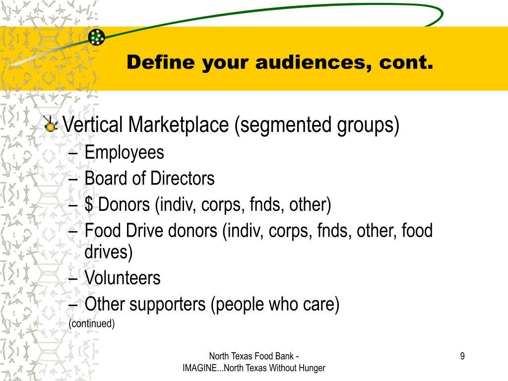 Define your audiences, cont.