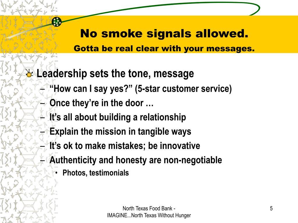 No smoke signals allowed.