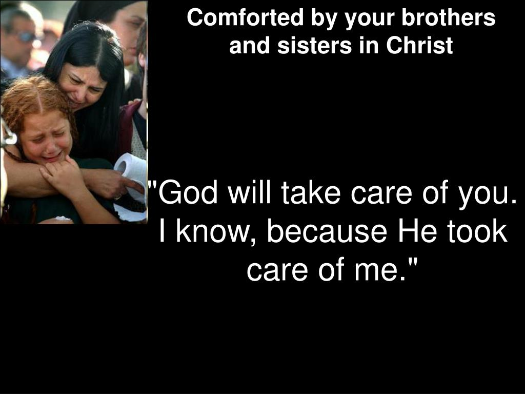 """God will take care of you."