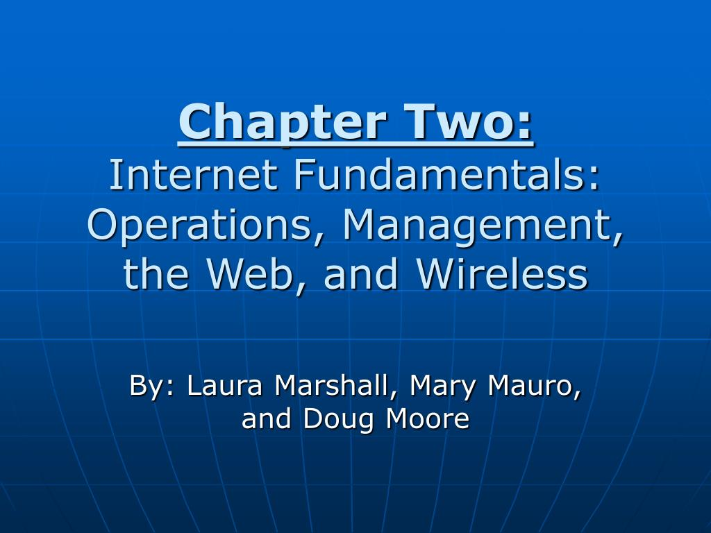 chapter two internet fundamentals operations management the web and wireless l.