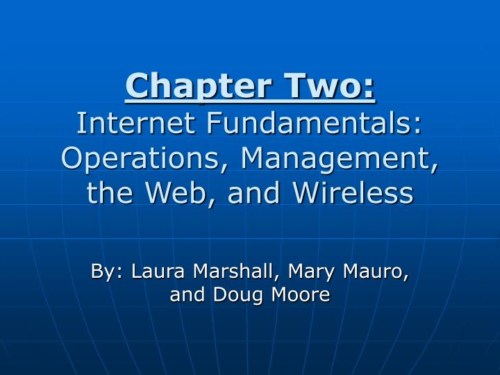 chapter two internet fundamentals operations management the web and wireless n.