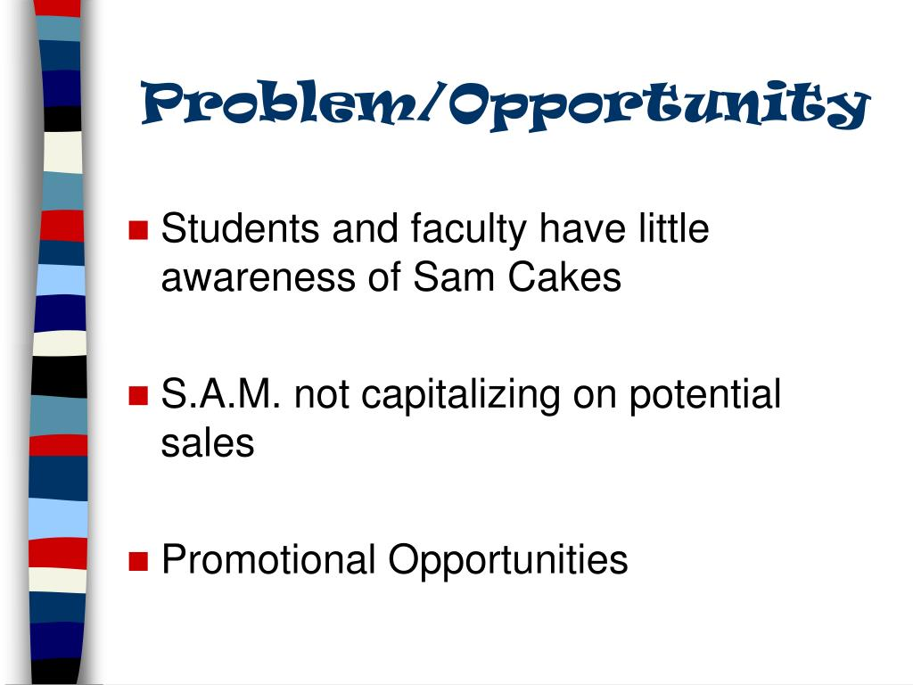 Problem/Opportunity