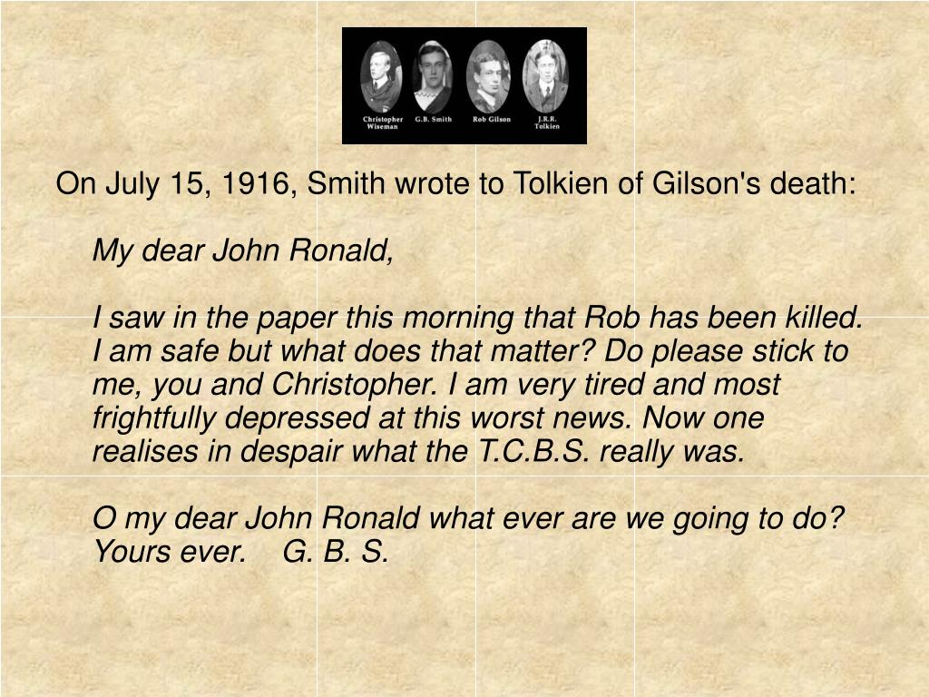 On July 15, 1916, Smith wrote to Tolkien of Gilson's death: