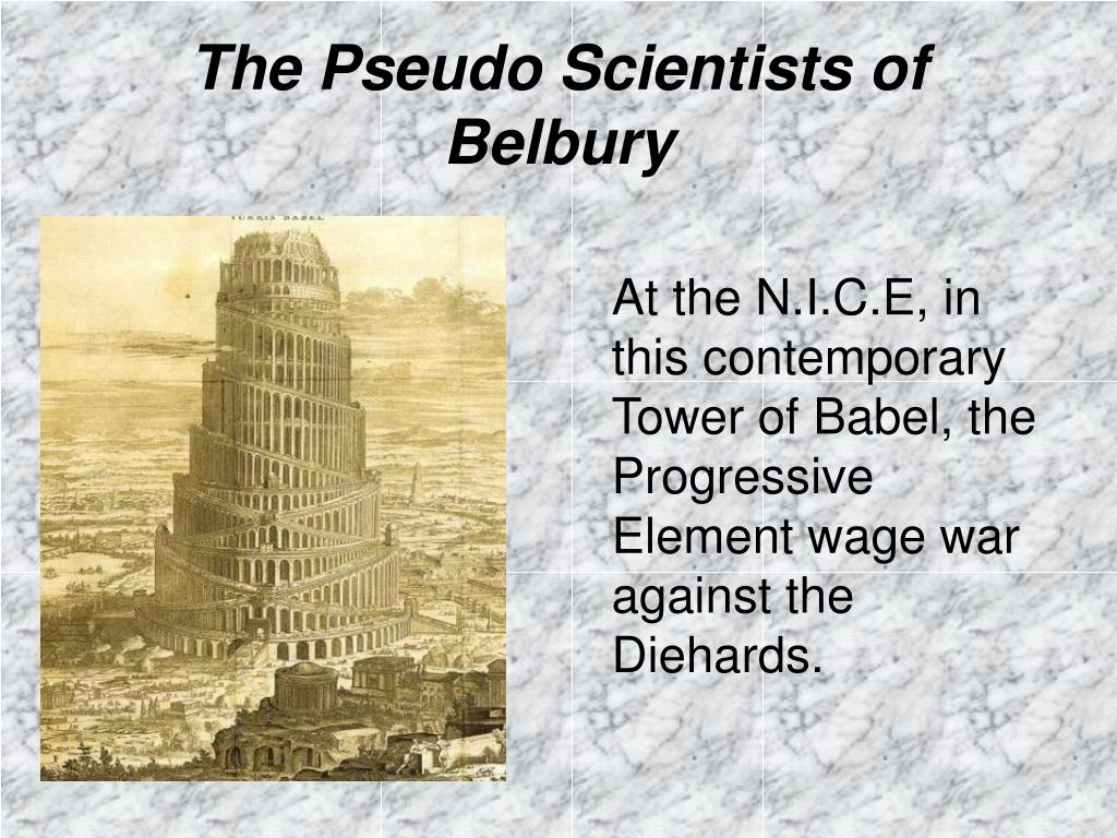 The Pseudo Scientists of Belbury