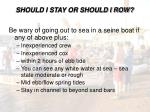 should i stay or should i row5