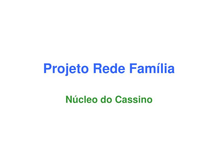 Projeto Rede Família