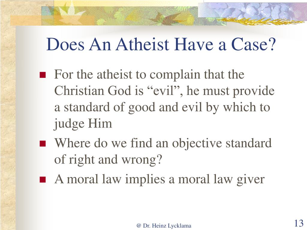 Does An Atheist Have a Case?
