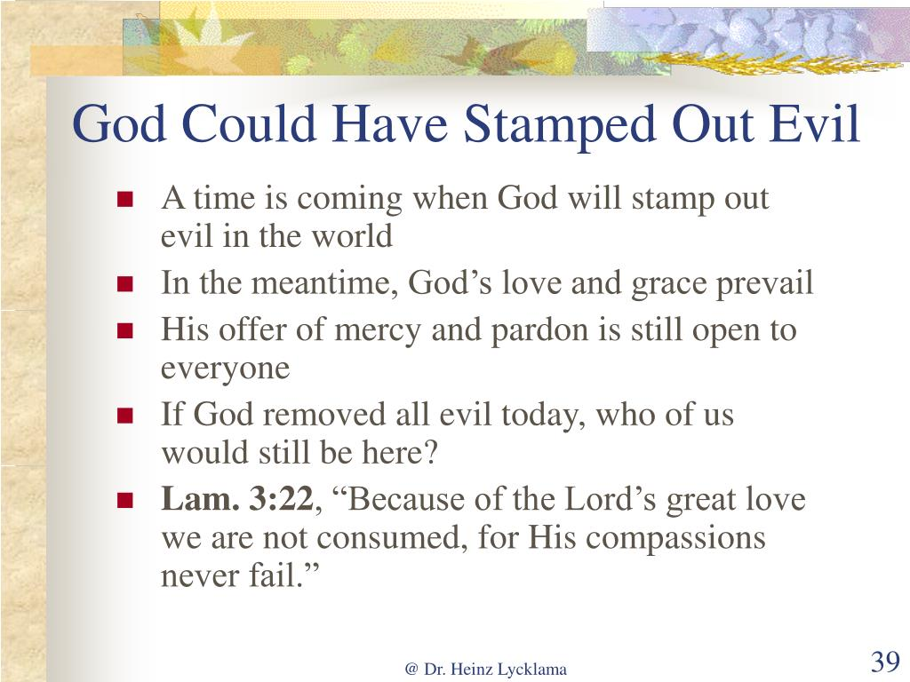 God Could Have Stamped Out Evil