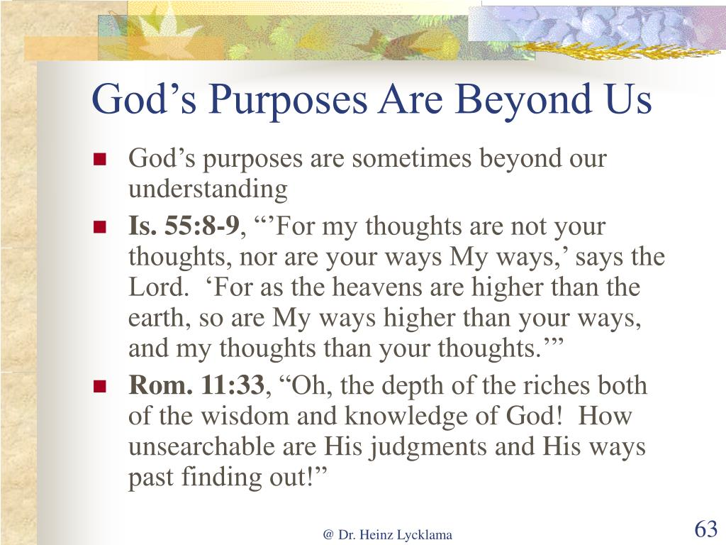 God's Purposes Are Beyond Us