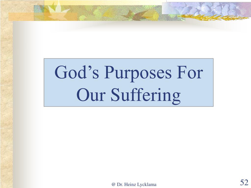 God's Purposes For Our Suffering