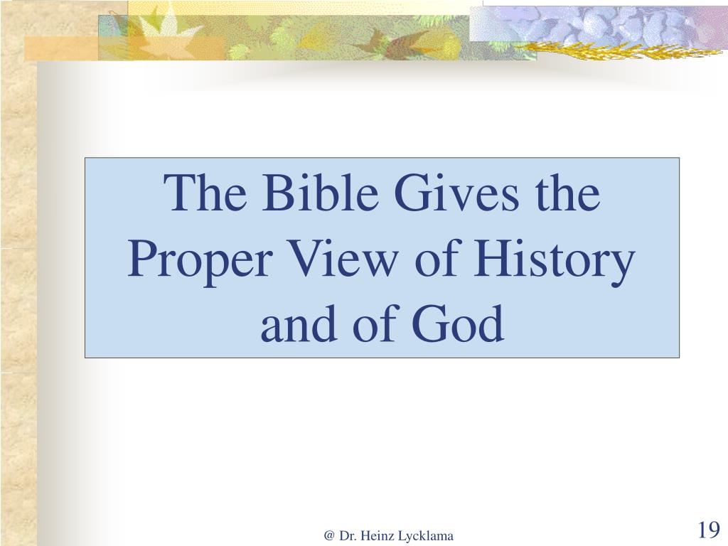 The Bible Gives the Proper View of History and of God