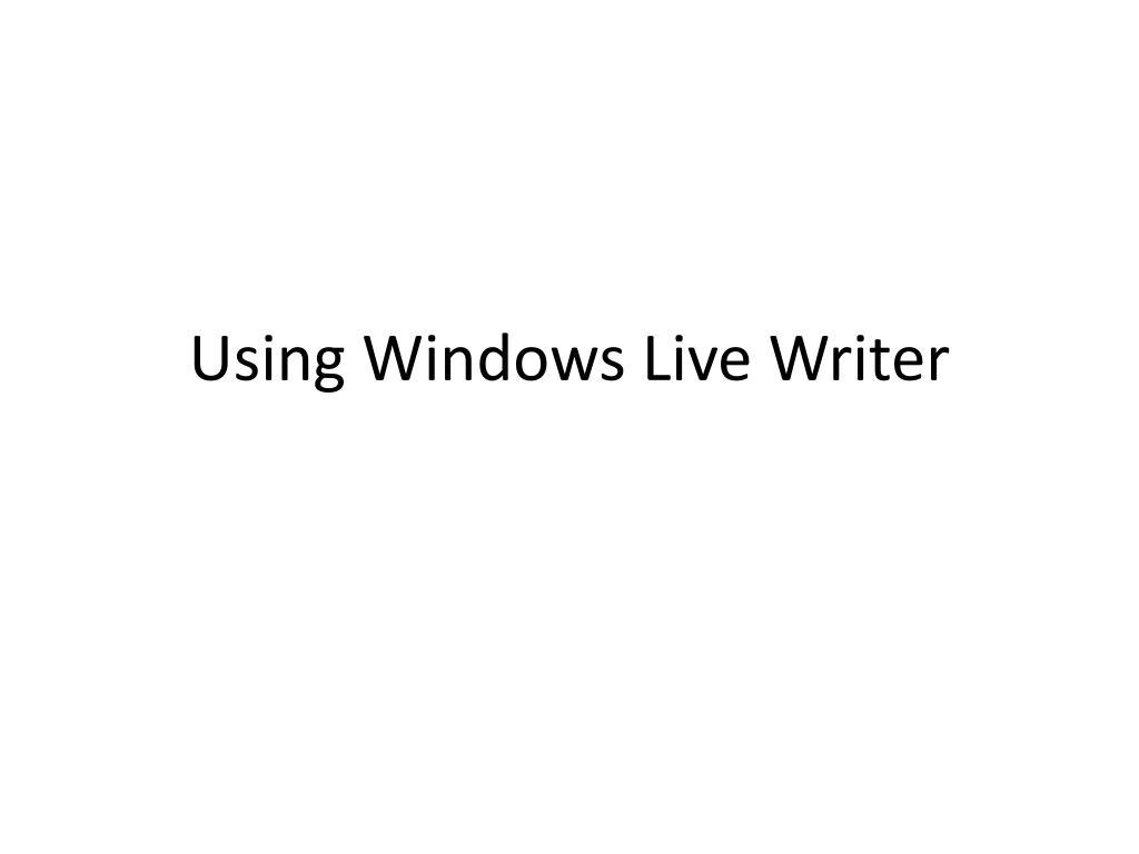 Using Windows Live Writer