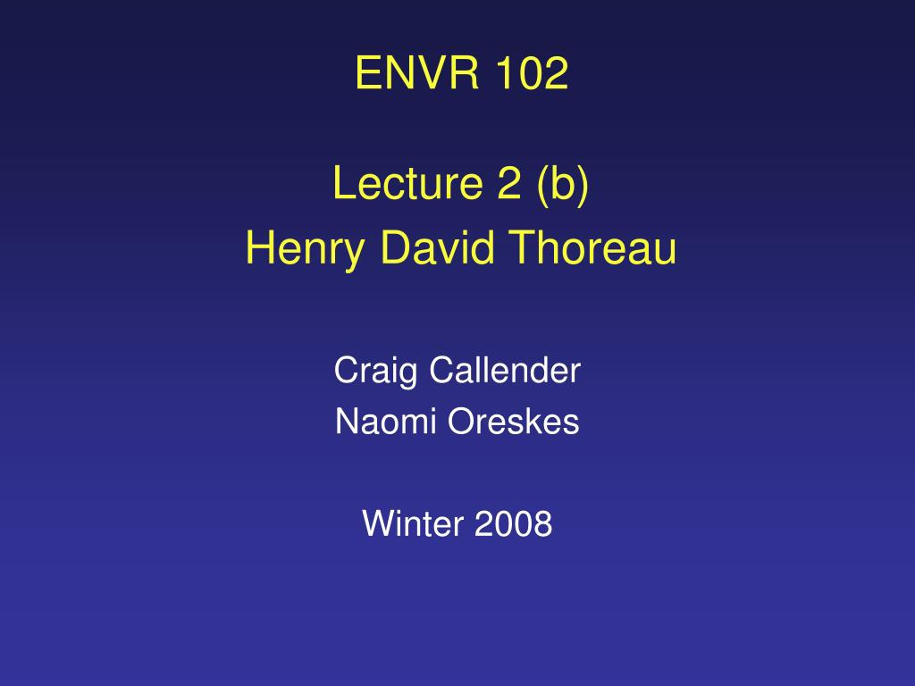envr 102 lecture 2 b henry david thoreau