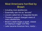 most americans horrified by brown