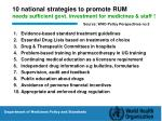 10 national strategies to promote rum needs sufficient govt investment for medicines staff