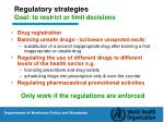 regulatory strategies goal to restrict or limit decisions