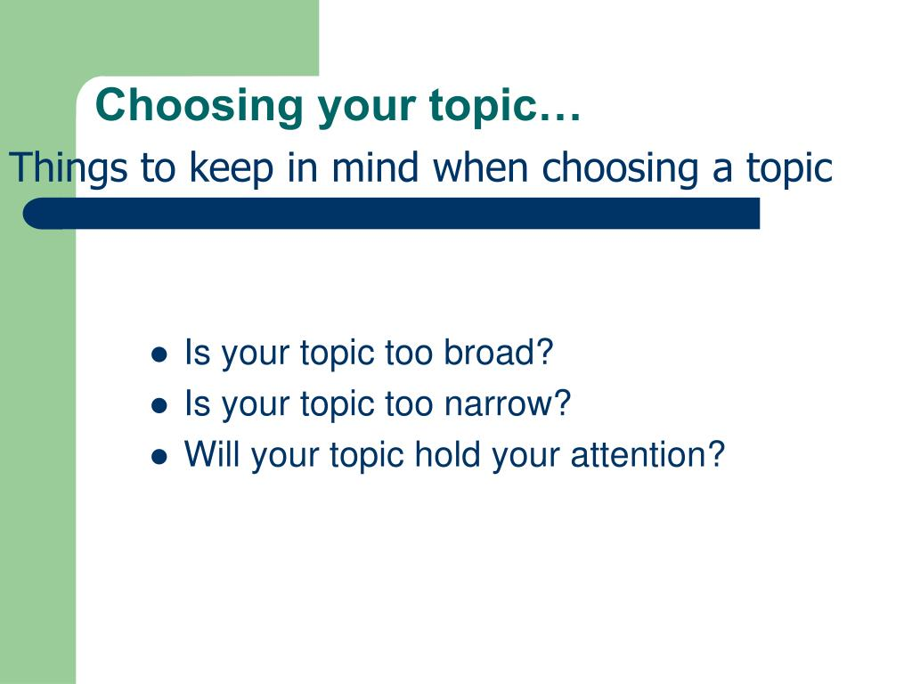 Choosing your topic…