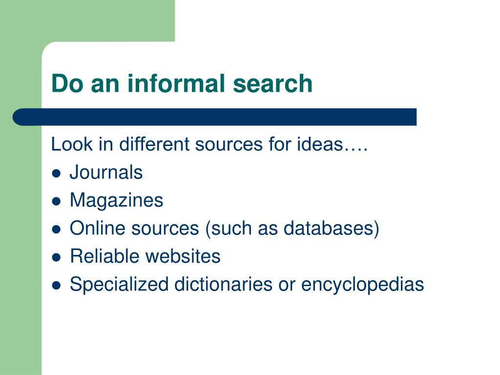 Do an informal search