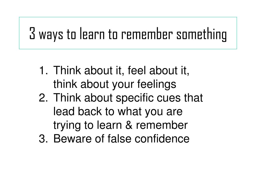 3 ways to learn to remember something