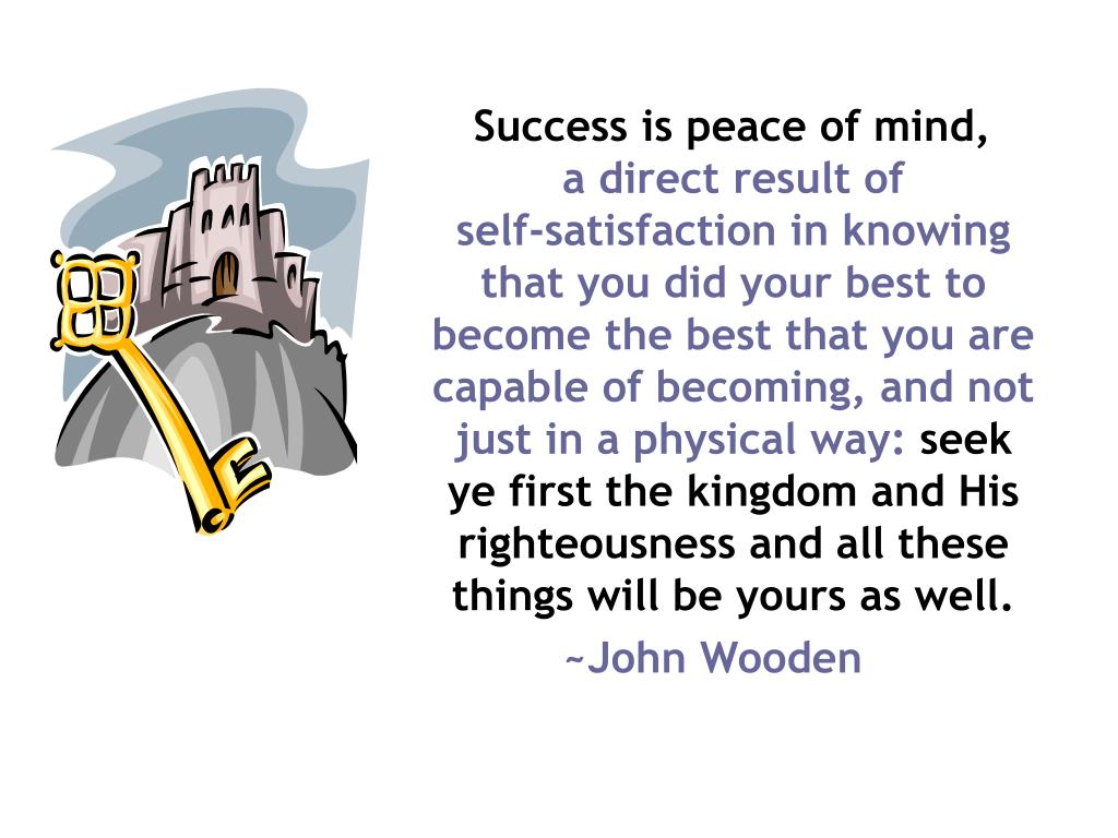 Success is peace of mind,