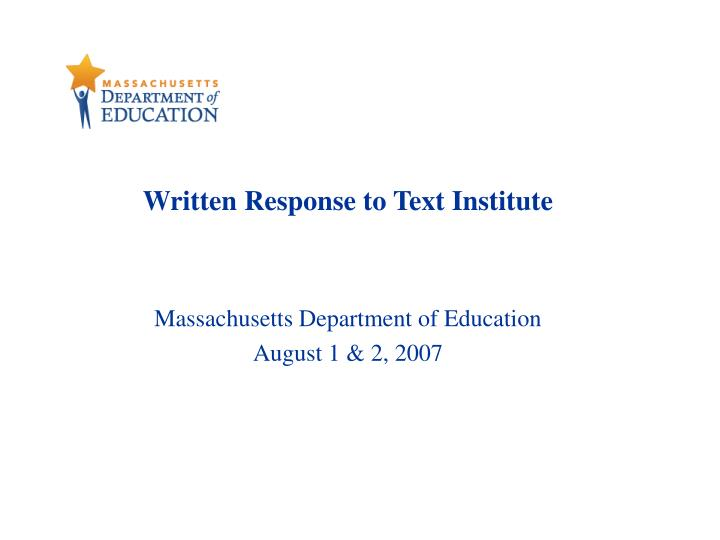 Written response to text institute massachusetts department of education august 1 2 2007