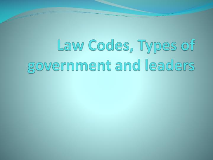 Law codes types of government and leaders