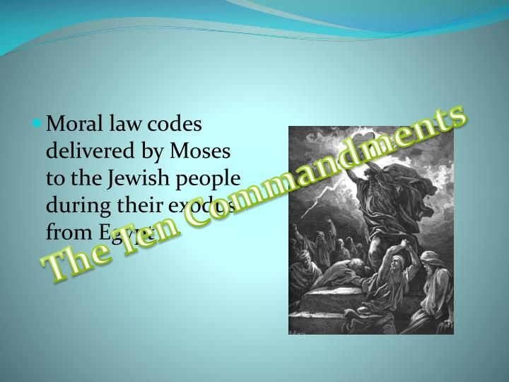 Moral law codes delivered by Moses to the Jewish people during their exodus from Egypt