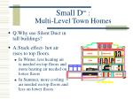 small d tm multi level town homes