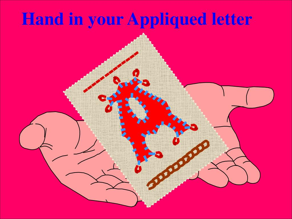 Hand in your Appliqued letter