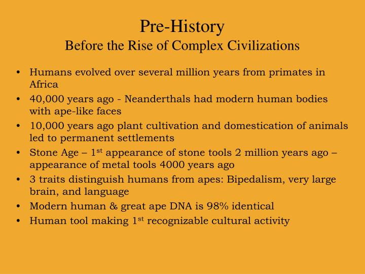 Pre history before the rise of complex civilizations