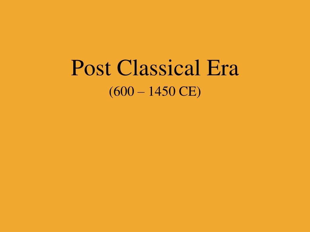 Post Classical Era
