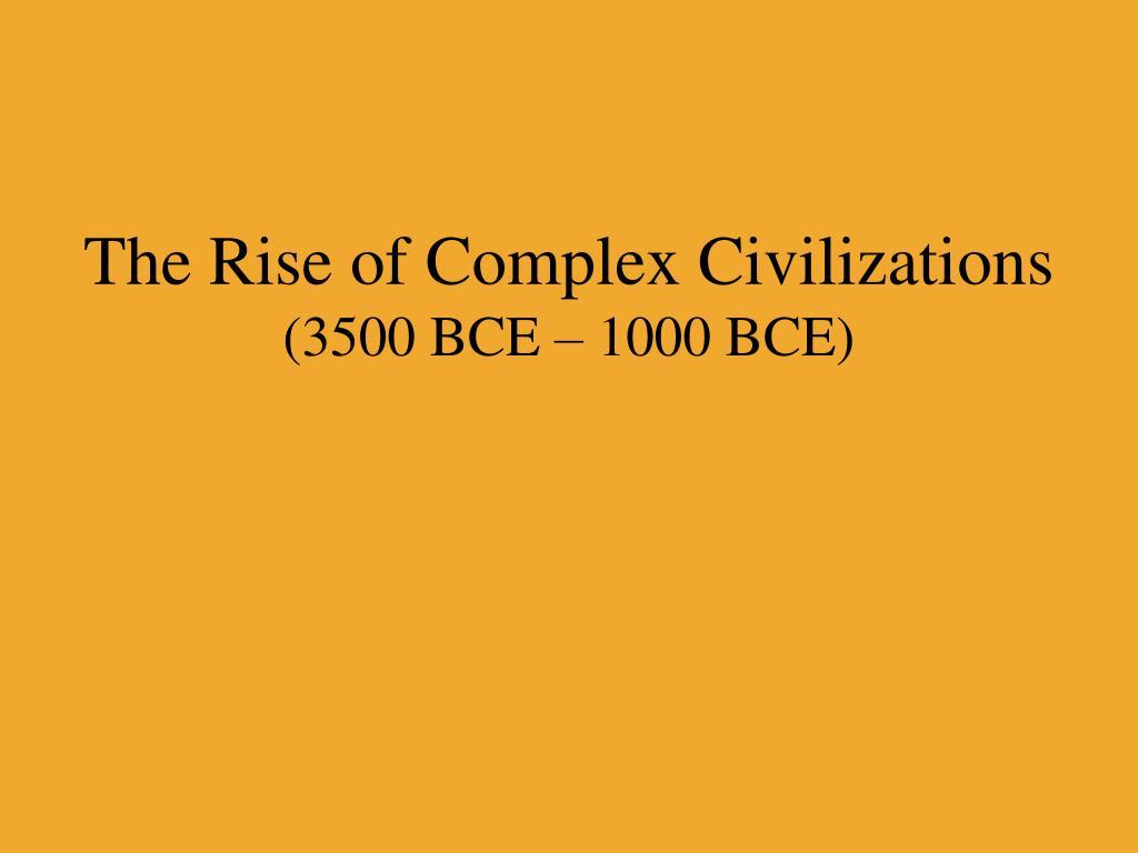 The Rise of Complex Civilizations