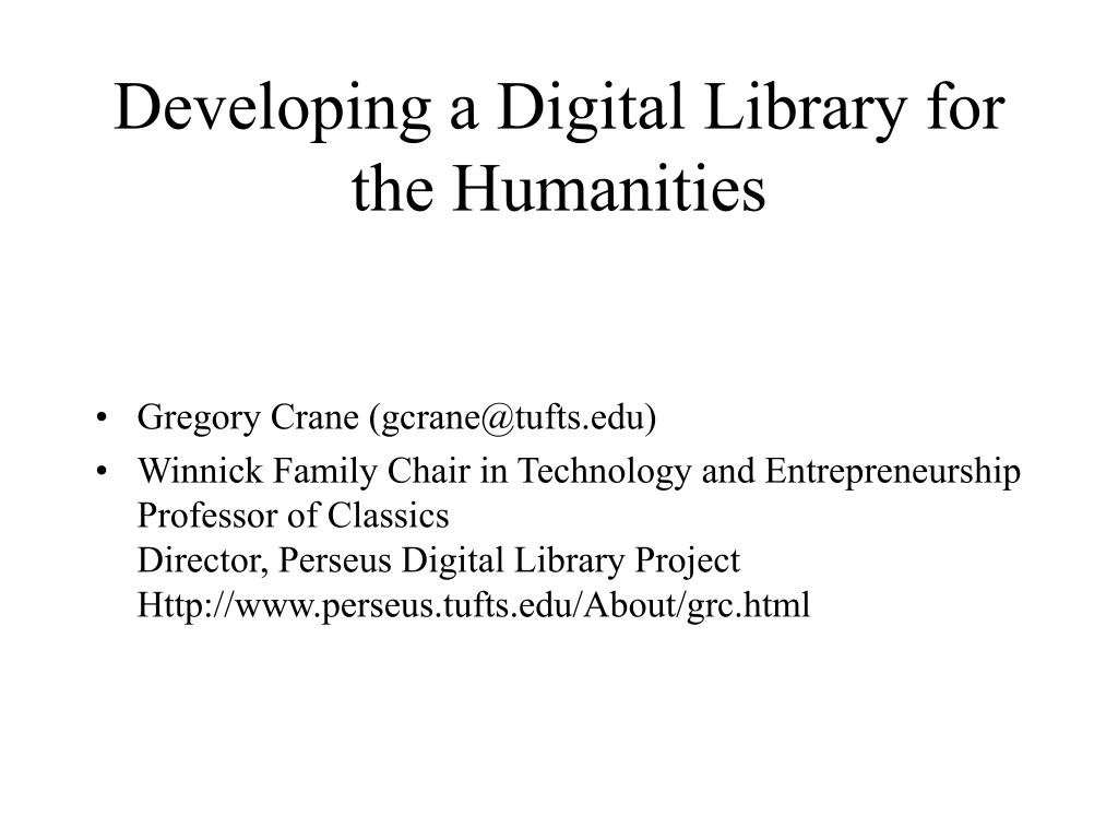 developing a digital library for the humanities l.