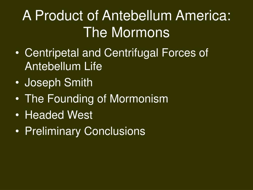 A Product of Antebellum America: The Mormons